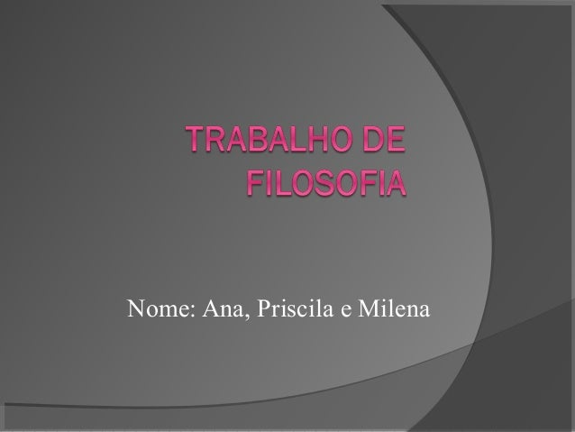 Nome: Ana, Priscila e Milena