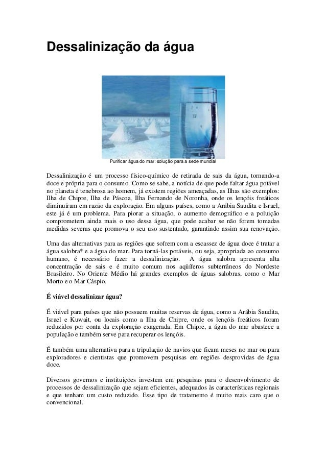 Dessalinização da água  Purificar água do mar: solução para a sede mundial  Dessalinização é um processo físico-químico de...