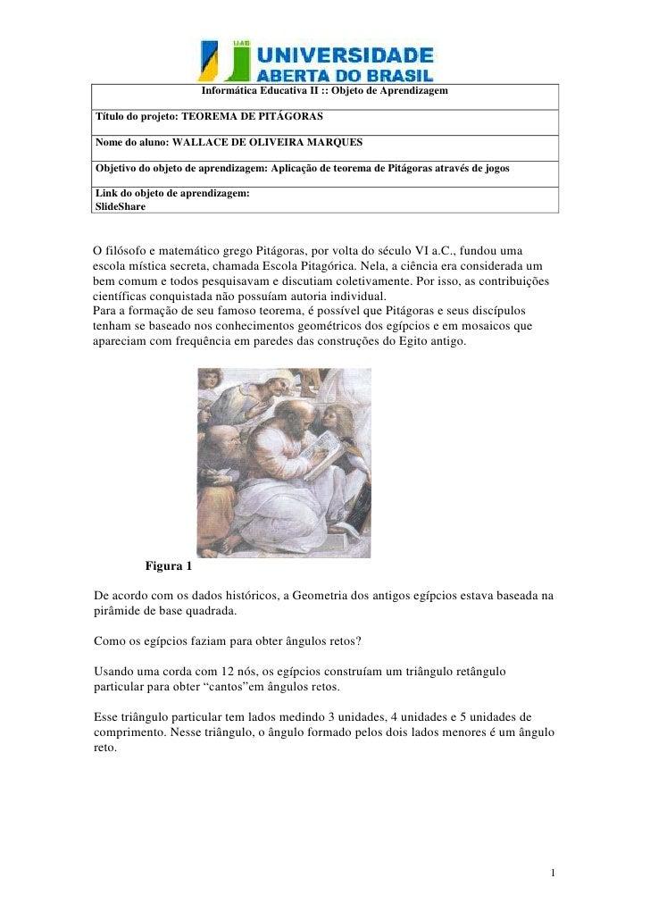Informática Educativa II :: Objeto de AprendizagemTítulo do projeto: TEOREMA DE PITÁGORASNome do aluno: WALLACE DE OLIVEIR...