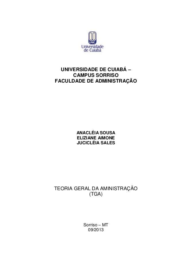 UNIVERSIDADE DE CUIABÁ – CAMPUS SORRISO FACULDADE DE ADMINISTRAÇÃO  ANACLÉIA SOUSA ELIZIANE AIMONE JUCICLÉIA SALES  TEORIA...