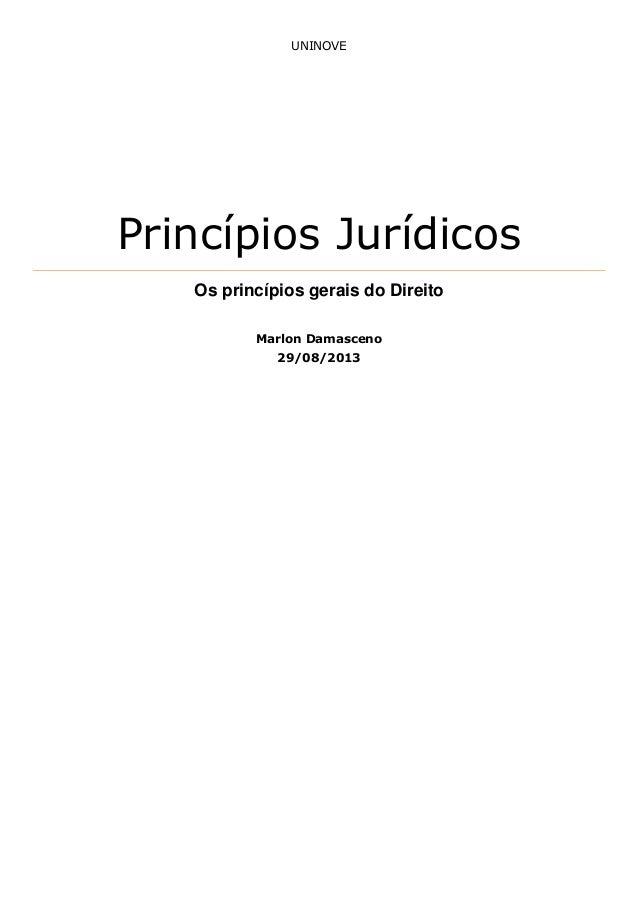 UNINOVE  Princípios Jurídicos Os princípios gerais do Direito Marlon Damasceno 29/08/2013