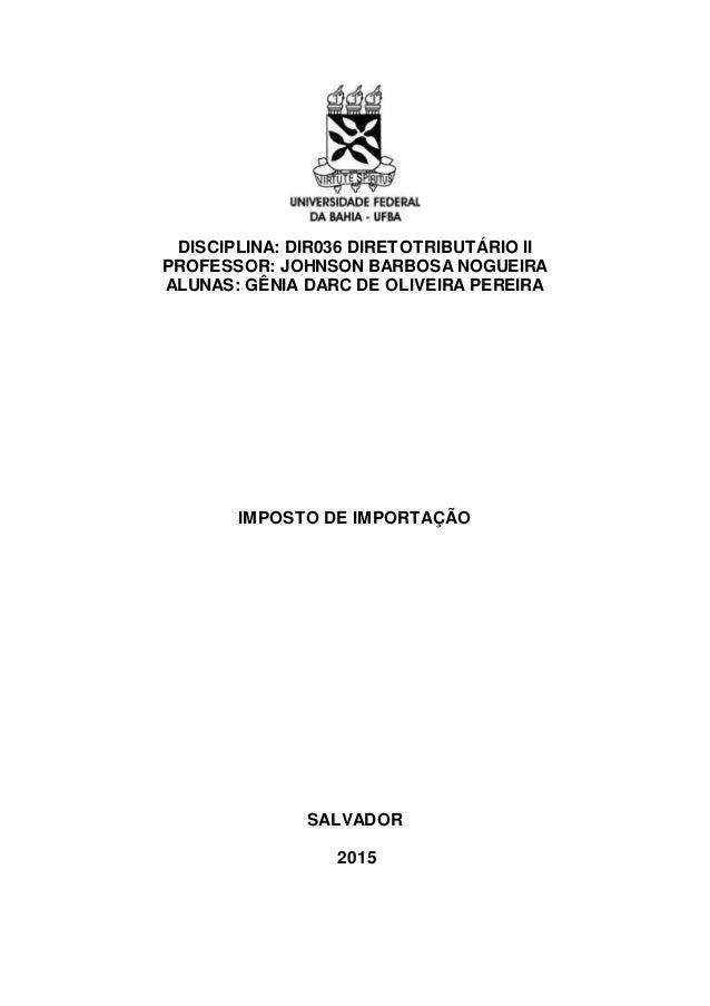 DISCIPLINA: DIR036 DIRETOTRIBUTÁRIO II PROFESSOR: JOHNSON BARBOSA NOGUEIRA ALUNAS: GÊNIA DARC DE OLIVEIRA PEREIRA IMPOSTO ...