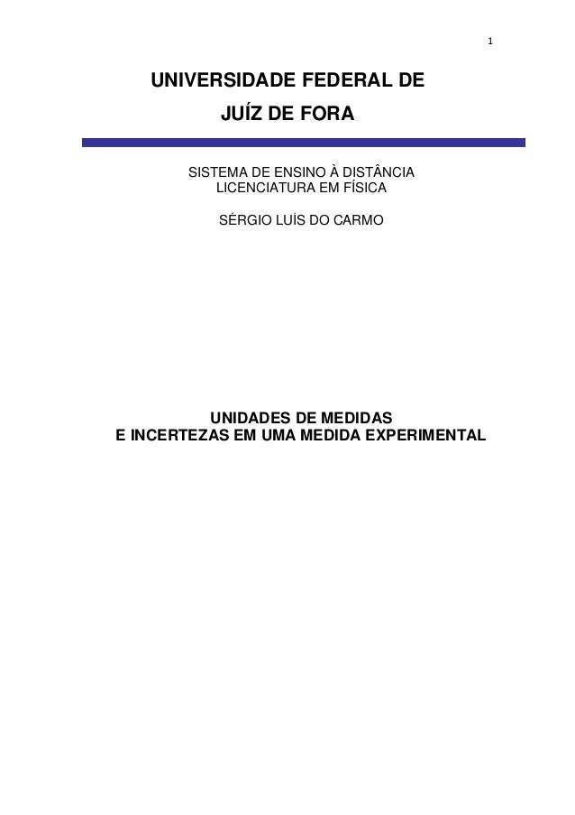 1 UNIVERSIDADE FEDERAL DE JUÍZ DE FORA SÉRGIO LUÍS DO CARMO SISTEMA DE ENSINO À DISTÂNCIA LICENCIATURA EM FÍSICA UNIDADES ...