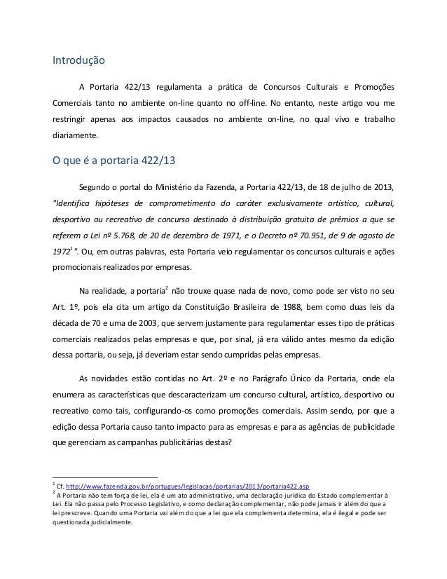 Introdução A Portaria 422/13 regulamenta a prática de Concursos Culturais e Promoções Comerciais tanto no ambiente on-line...