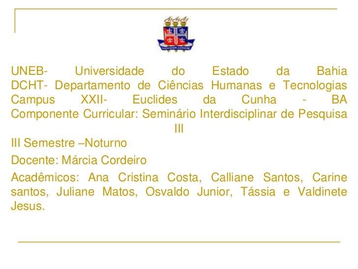 UNEB- Universidade do Estado da Bahia DCHT- Departamento de Ciências Humanas e TecnologiasCampus XXII- Euclides da Cunha -...
