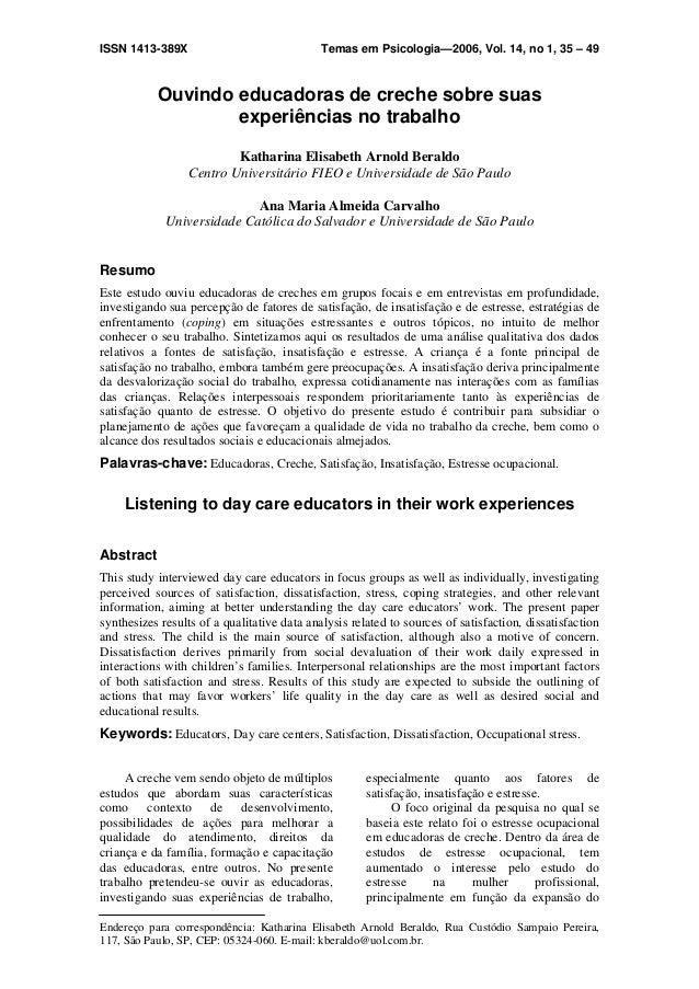 ISSN 1413-389X Temas em Psicologia—2006, Vol. 14, no 1, 35 – 49 Ouvindo educadoras de creche sobre suas experiências no tr...