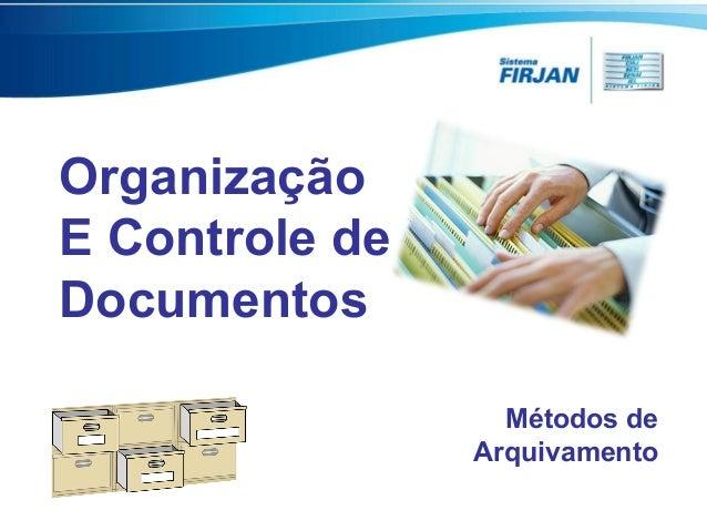 Organização E Controle de Documentos Métodos de Arquivamento