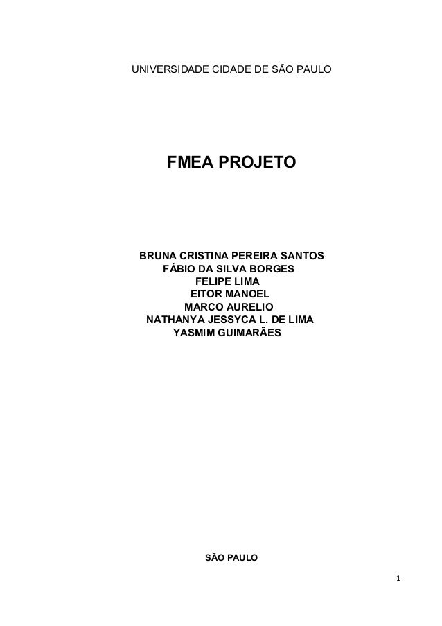 UNIVERSIDADE CIDADE DE SÃO PAULO  FMEA PROJETO  BRUNA CRISTINA PEREIRA SANTOS  FÁBIO DA SILVA BORGES  FELIPE LIMA  EITOR M...