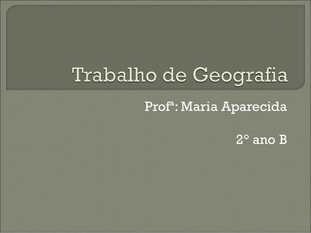 Profª: Maria Aparecida2° ano B