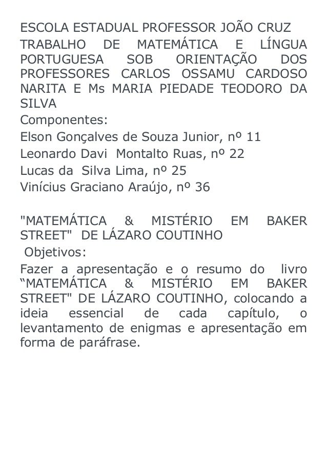 ESCOLA ESTADUAL PROFESSOR JOÃO CRUZ TRABALHO DE MATEMÁTICA E LÍNGUA PORTUGUESA SOB ORIENTAÇÃO DOS PROFESSORES CARLOS OSSAM...