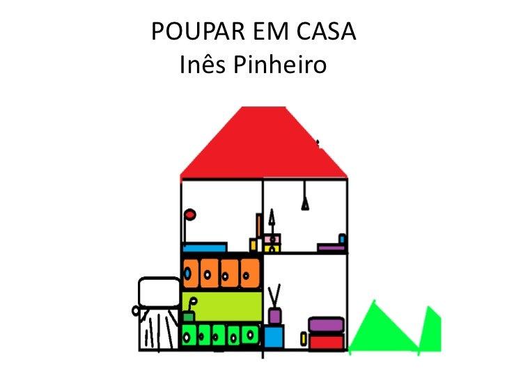 POUPAR EM CASA  Inês Pinheiro