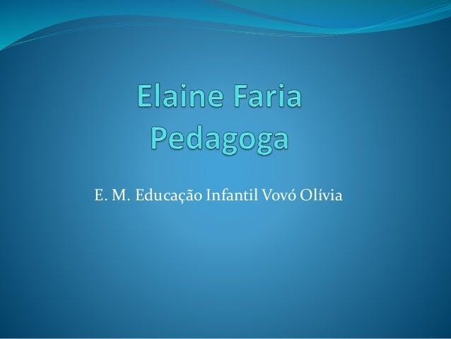 E. M. Educação Infantil Vovó Olívia