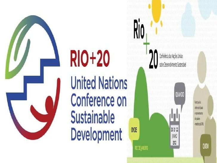    O objetivo da Conferência é assegurar um    comprometimento político renovado com o    desenvolvimento     sustentável...