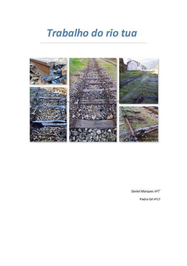 Trabalho do rio tua  Daniel Marques nº7´  Pedro Gil nº17