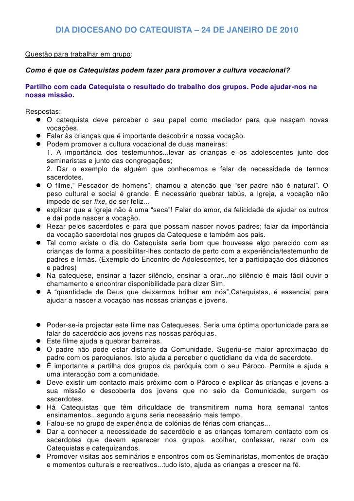 DIA DIOCESANO DO CATEQUISTA – 24 DE JANEIRO DE 2010  Questão para trabalhar em grupo:  Como é que os Catequistas podem faz...
