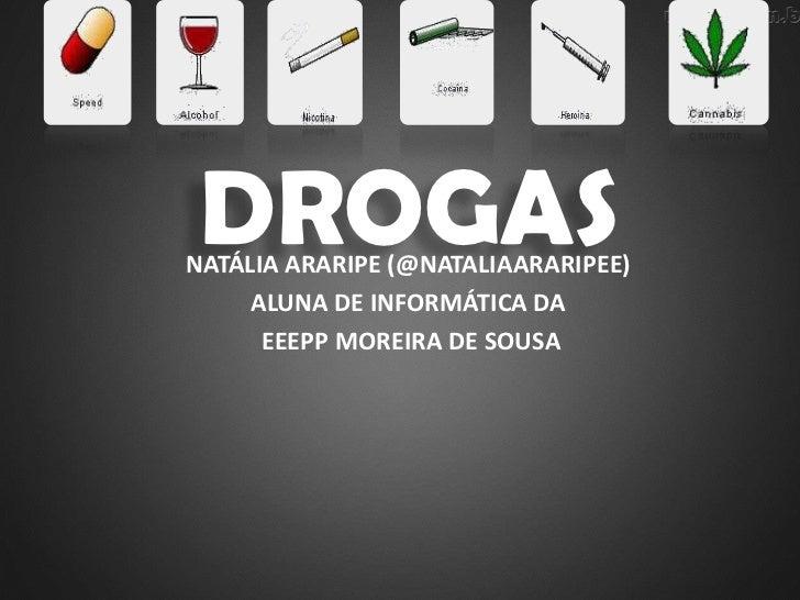 DROGASNATÁLIA ARARIPE (@NATALIAARARIPEE)     ALUNA DE INFORMÁTICA DA      EEEPP MOREIRA DE SOUSA