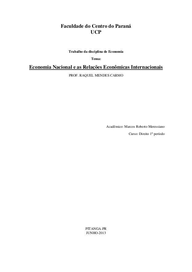 Faculdade do Centro do Paraná UCP Trabalho da disciplina de Economia Tema: Economia Nacional e as Relações Econômicas Inte...