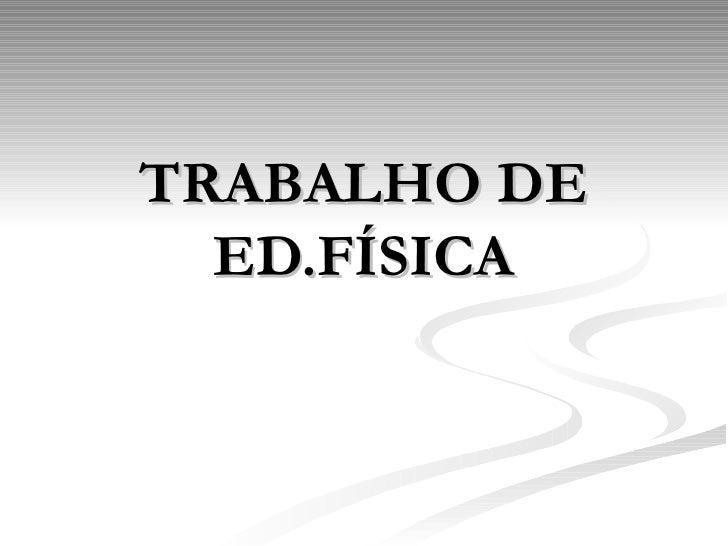 TRABALHO DE ED.FÍSICA