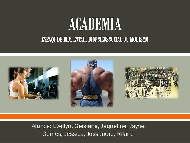  Alunos: Evellyn, Geisiane, Jaqueline, JayneGomes, Jessica, Jossandro, Rilane