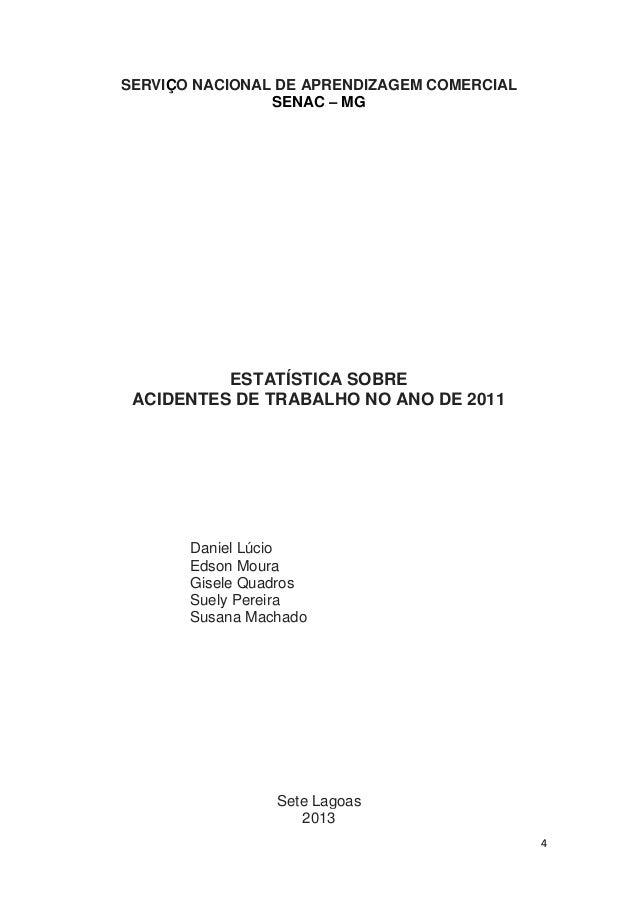 SERVIÇO NACIONAL DE APRENDIZAGEM COMERCIAL SENAC – MG  ESTATÍSTICA SOBRE ACIDENTES DE TRABALHO NO ANO DE 2011  Daniel Lúci...