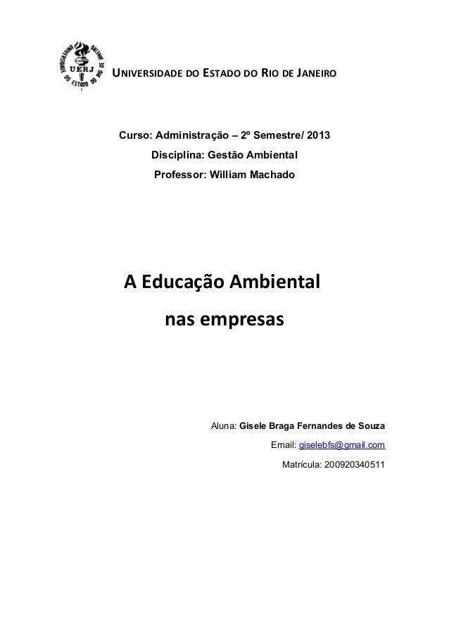 UNIVERSIDADE DO ESTADO DO RIO DE JANEIRO  Curso: Administração – 2º Semestre/ 2013 Disciplina: Gestão Ambiental Professor:...