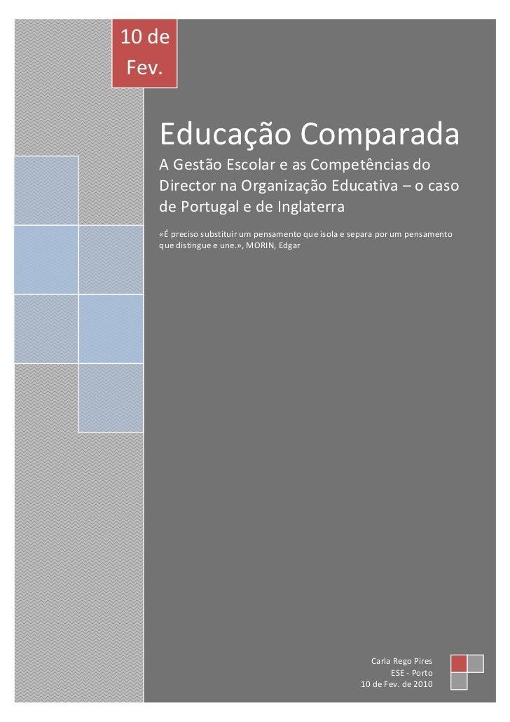 10 de Fev.  de2010 Educação                        Comparada   A Gestão Escolar e as Competências do   Director na Organiz...