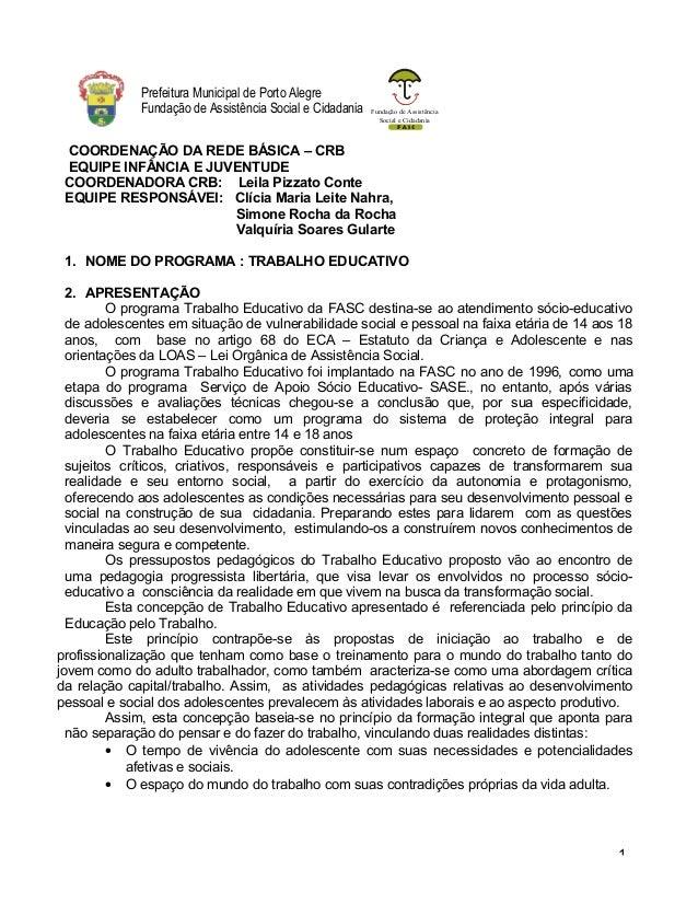 Fundação de Assistência Social e Cidadania Prefeitura Municipal de Porto Alegre Fundação de Assistência Social e Cidadania...