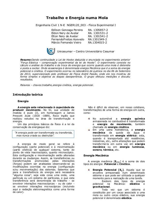 Trabalho e Energia numa Mola Engenharia Civil 1 N-E NGER120_003 - Física Experimental I Edilson Gonzaga Pereira RA. 130585...