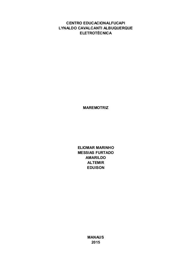 CENTRO EDUCACIONALFUCAPI LYNALDO CAVALCANTI ALBUQUERQUE ELETROTÉCNICA MAREMOTRIZ ELIOMAR MARINHO MESSIAS FURTADO AMARILDO ...