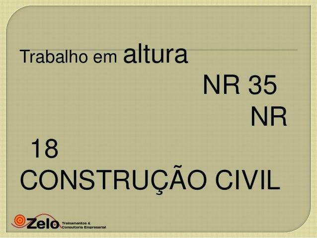 Trabalho em altura  NR 35 NR 18 CONSTRUÇÃO CIVIL