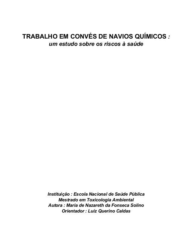 TRABALHO EM CONVÉS DE NAVIOS QUÍMICOS :  um estudo sobre os riscos à saúde  Instituição : Escola Nacional de Saúde Pública...