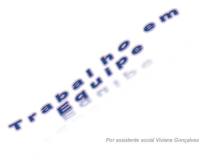 Por assistente social Viviane Gonçalves