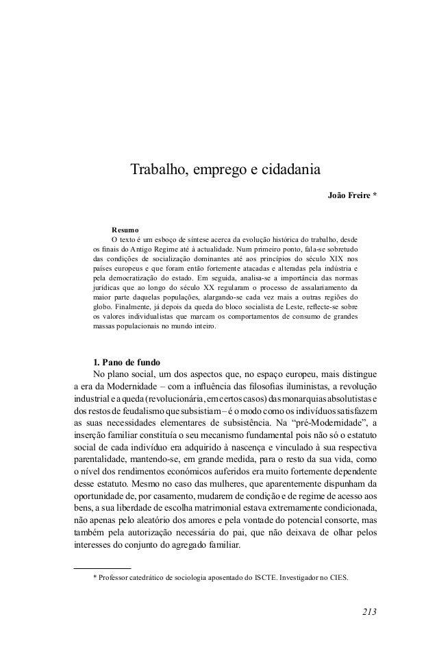 Trabalho, emprego e cidadania 213 Trabalho, emprego e cidadania João Freire * Resumo O texto é um esboço de síntese acerca...