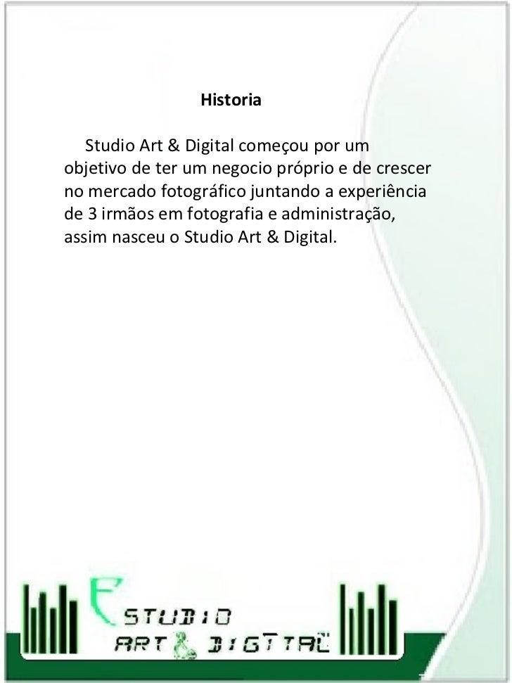 Historia Studio Art & Digital começou por um objetivo de ter um negocio próprio e de crescer no mercado fotográfico juntan...
