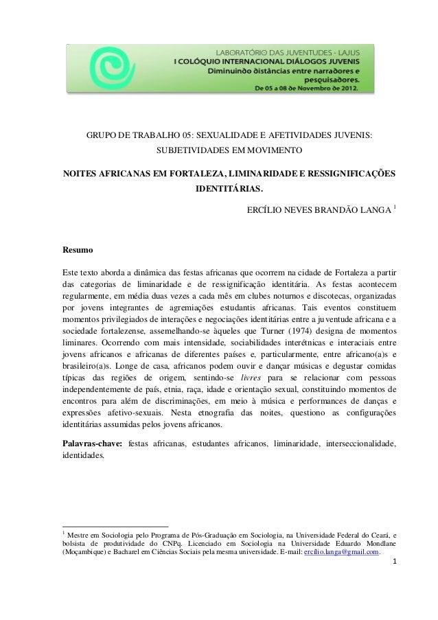 GRUPO DE TRABALHO 05: SEXUALIDADE E AFETIVIDADES JUVENIS: SUBJETIVIDADES EM MOVIMENTO NOITES AFRICANAS EM FORTALEZA, LIMIN...