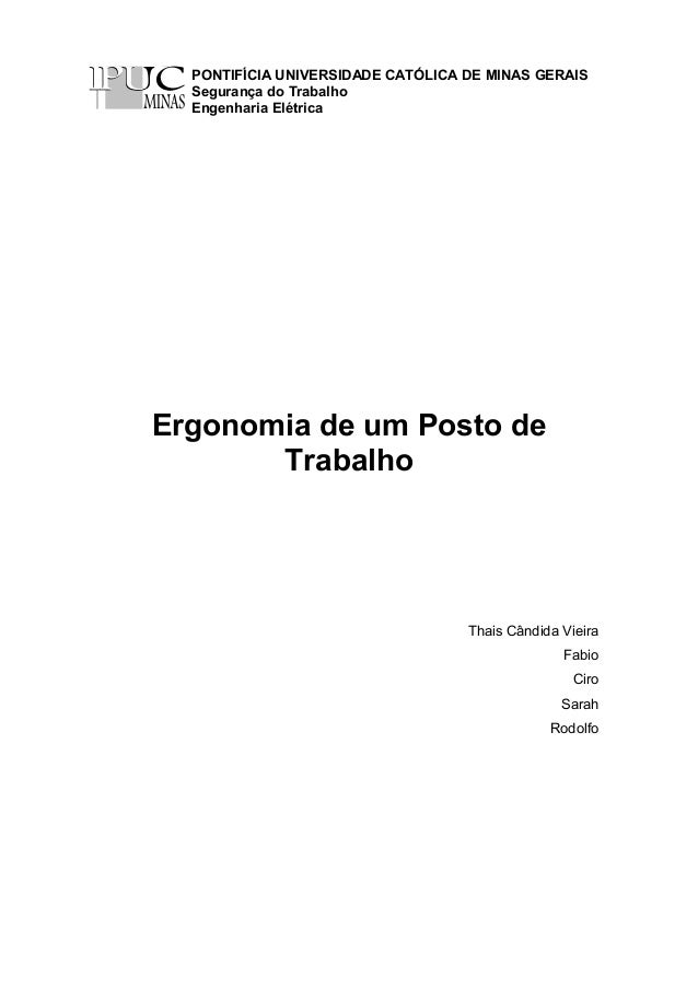 PONTIFÍCIA UNIVERSIDADE CATÓLICA DE MINAS GERAIS Segurança do Trabalho Engenharia Elétrica Ergonomia de um Posto de Trabal...