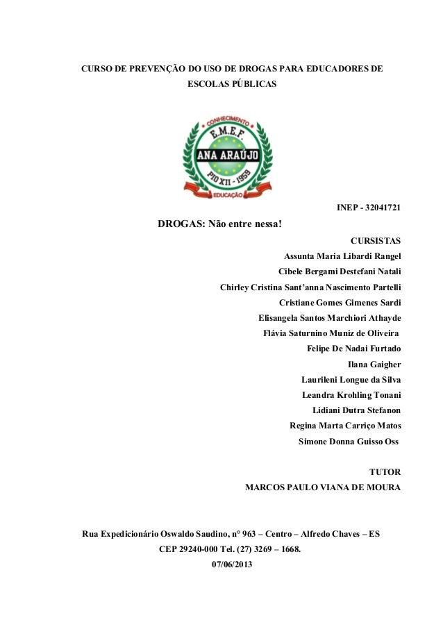 CURSO DE PREVENÇÃO DO USO DE DROGAS PARA EDUCADORES DE ESCOLAS PÚBLICAS  INEP - 32041721  DROGAS: Não entre nessa! CURSIST...