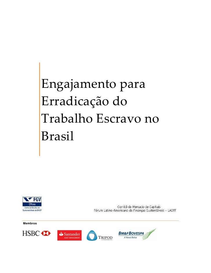 Engajamento para           Erradicação do           Trabalho Escravo no           Brasil     Membros