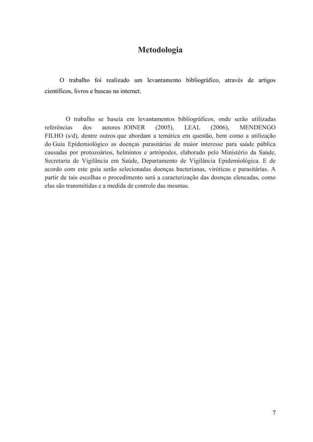 Metodologia      O trabalho foi realizado um levantamento bibliográfico, através de artigoscientíficos, livros e buscas na...