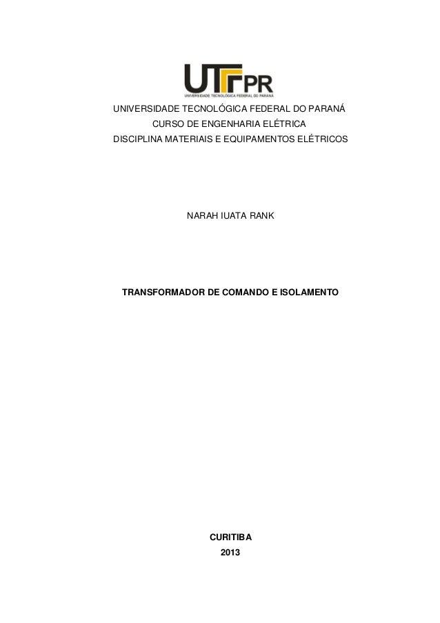 UNIVERSIDADE TECNOLÓGICA FEDERAL DO PARANÁ CURSO DE ENGENHARIA ELÉTRICA DISCIPLINA MATERIAIS E EQUIPAMENTOS ELÉTRICOS  NAR...