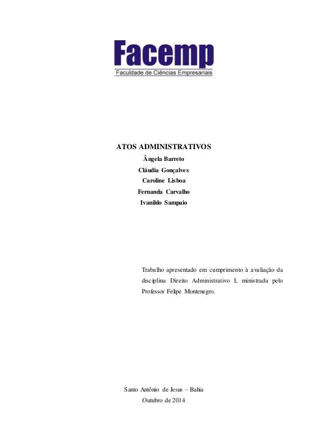 ATOS ADMINISTRATIVOS Ângela Barreto Cláudia Gonçalves Caroline Lisboa Fernanda Carvalho Ivanildo Sampaio Trabalho apresent...