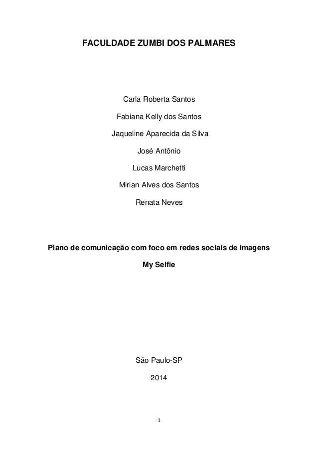 1 FACULDADE ZUMBI DOS PALMARES Carla Roberta Santos Fabiana Kelly dos Santos Jaqueline Aparecida da Silva José Antônio Luc...