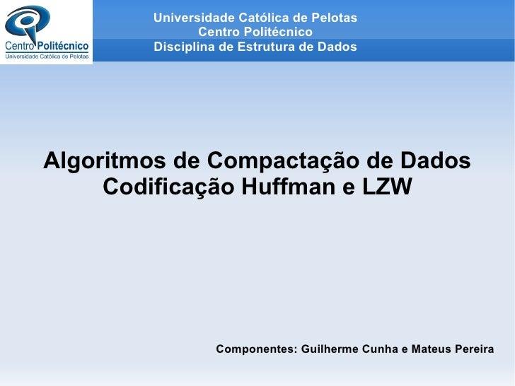Universidade Católica de Pelotas                 Centro Politécnico         Disciplina de Estrutura de Dados     Algoritmo...