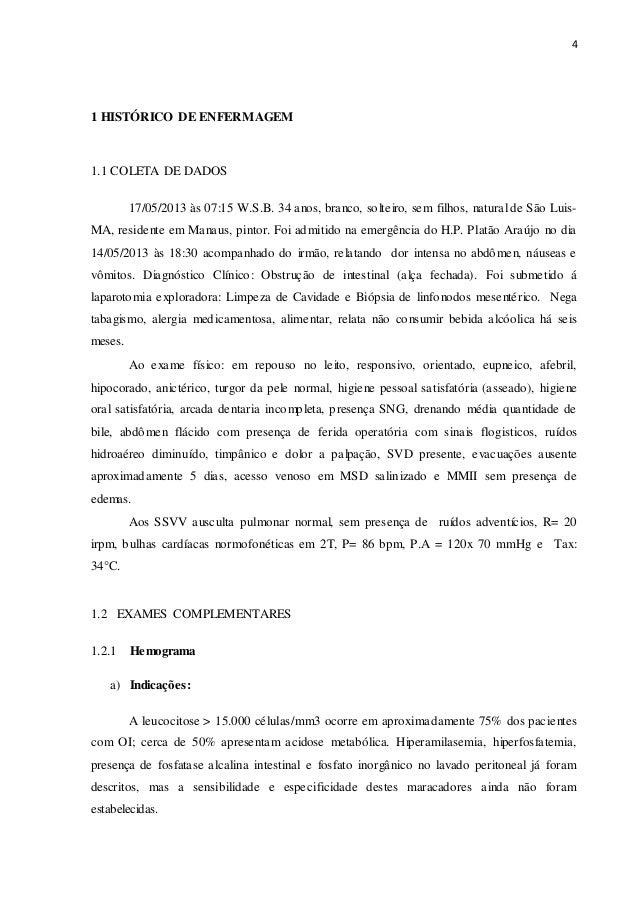 4 1 HISTÓRICO DE ENFERMAGEM 1.1 COLETA DE DADOS 17/05/2013 às 07:15 W.S.B. 34 anos, branco, solteiro, sem filhos, natural ...