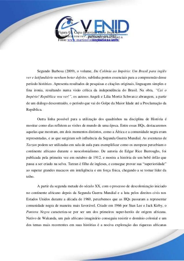 Segundo Barbosa (2009), o volume, Da Colônia ao Império: Um Brasil para inglês ver e latifundiário nenhum botar defeito, s...