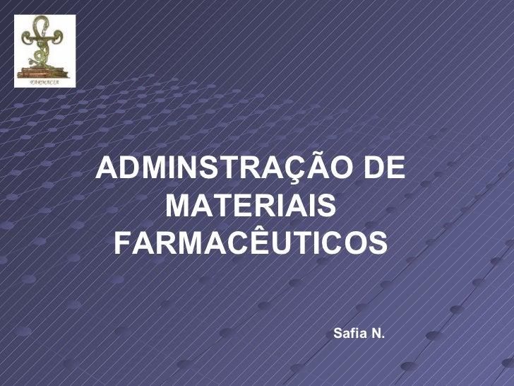 Safia N. ADMINSTRAÇÃO DE MATERIAIS FARMACÊUTICOS