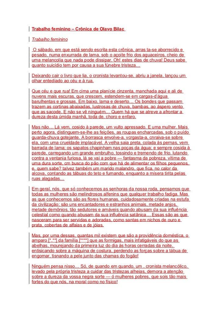 Trabalho feminino – Crônica de Olavo BilacTrabalho feminino O sábado, em que está sendo escrita esta crônica, arras ta-se ...