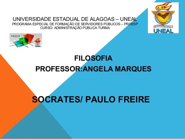 UNIVERSIDADE ESTADUAL DE ALAGOAS – UNEAL  PROGRAMA ESPECIAL DE FORMAÇÃO DE SERVIDORES PÚBLICOS – PROESP  CURSO: ADMINISTRA...
