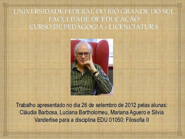 Trabalho apresentado no dia 26 de setembro de 2012 pelas alunas:  Cláudia Barbosa, Luciana Bartholomeu, Mariana Aguero e S...