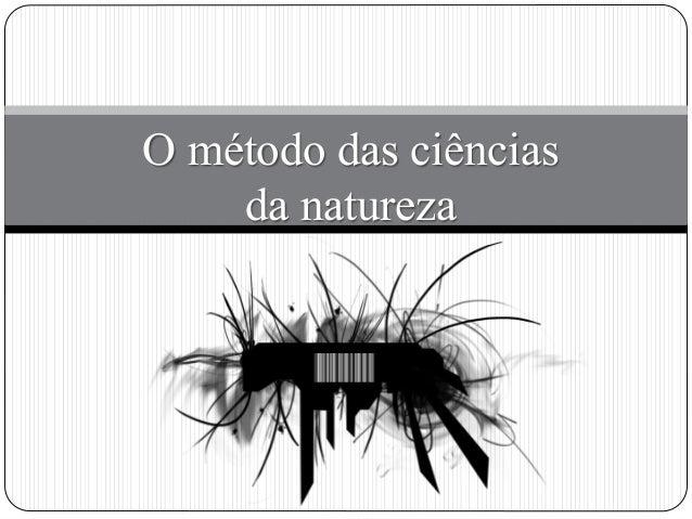 O método das ciências da natureza